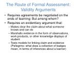the route of formal assessment validity arguments