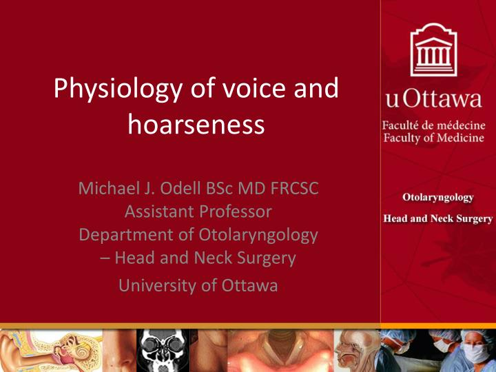 physiology of voice and hoarseness n.