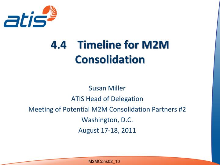 4 4 timeline for m2m consolidation n.