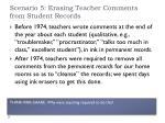 scenario 5 erasing teacher comments from student records