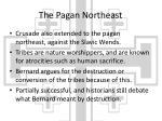 the pagan northeast