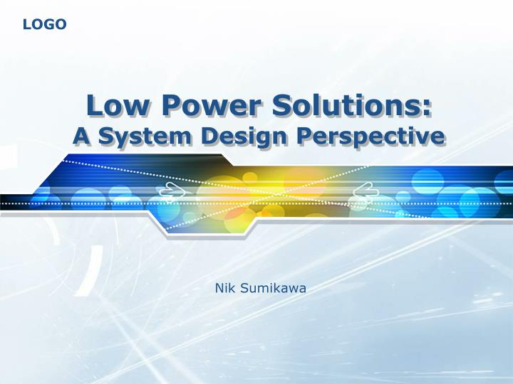 low power solutions a system design perspective n.