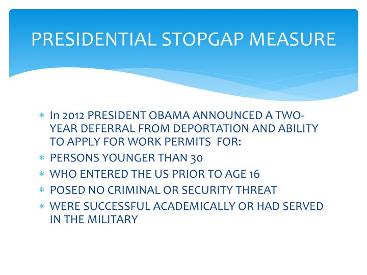 PRESIDENTIAL STOPGAP MEASURE