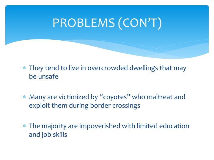 PROBLEMS (CON'T)