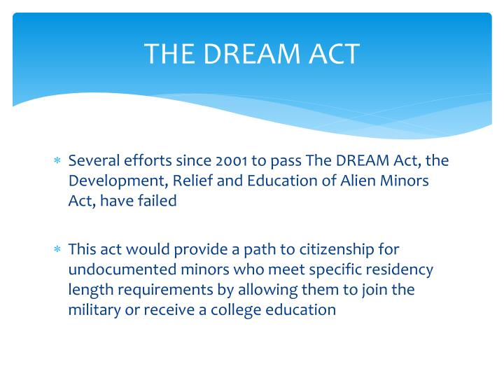 THE DREAM ACT