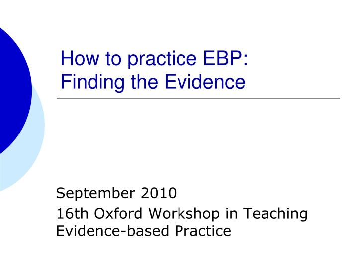 how to practice ebp finding the evidence n.