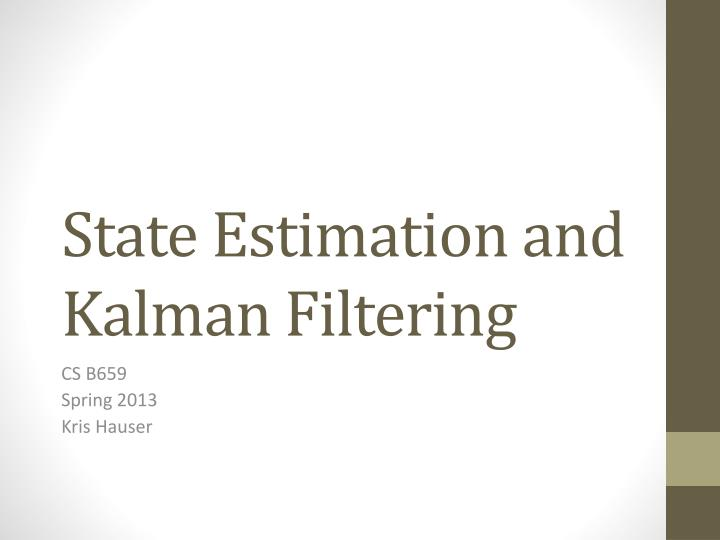 state estimation and kalman filtering n.
