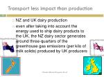 transport less impact than production