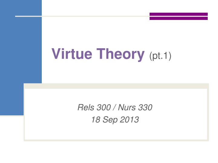 virtue theory pt 1 n.