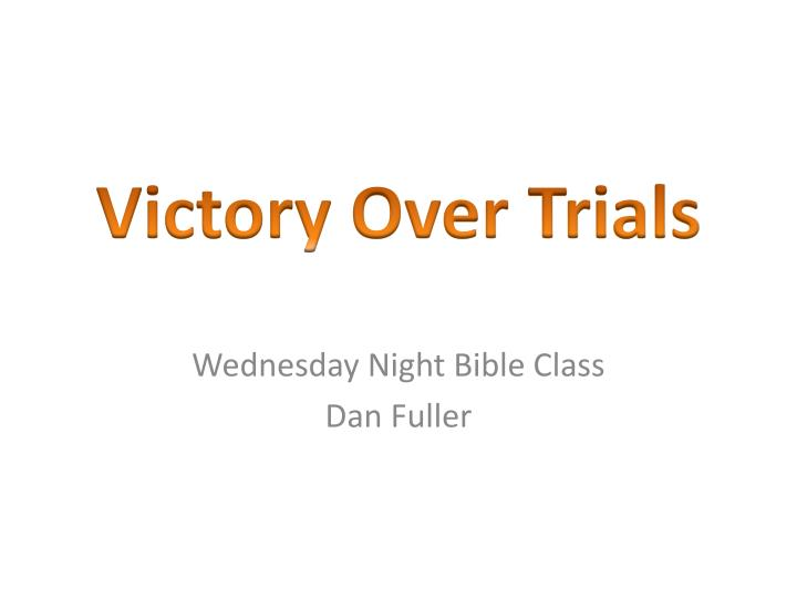 wednesday night bible class dan fuller n.