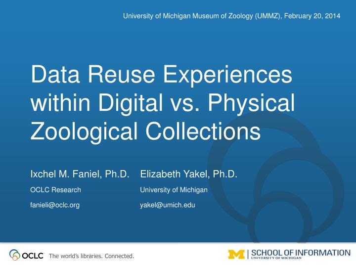 data reuse experiences within digital vs physical zoological collections n.