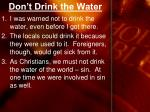 don t drink the water