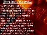 don t drink the water1