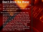 don t drink the water2