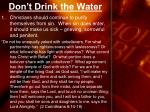 don t drink the water3