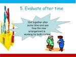 5 evaluate after time