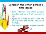 consider the other person s time needs