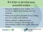ra helps to develop more powerful readers