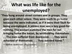 what was life like for the unemployed