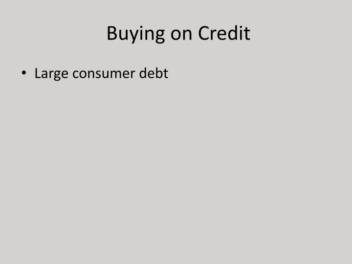 buying on credit fuels the american economy In this lesson we will learn about the american economy throughout the 1920s we will explore the role of consumerism and the stock market during this time, and we will learn how the prosperity of.