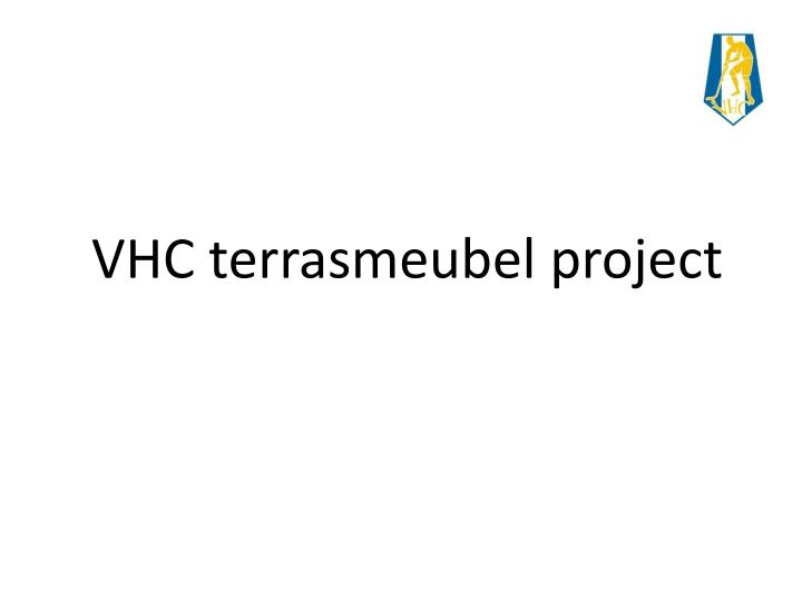 vhc terrasmeubel project n.