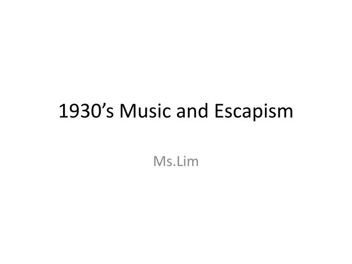 1930 s music and escapism n.