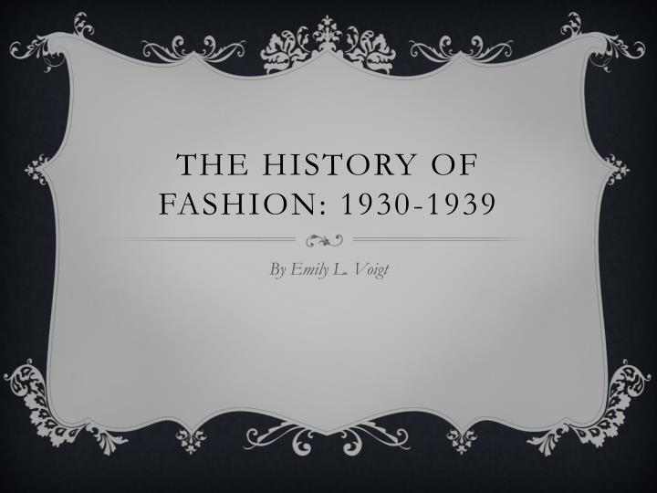 the history of fashion 1930 1939 n.