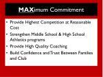 max imum commitment