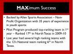 max imum success