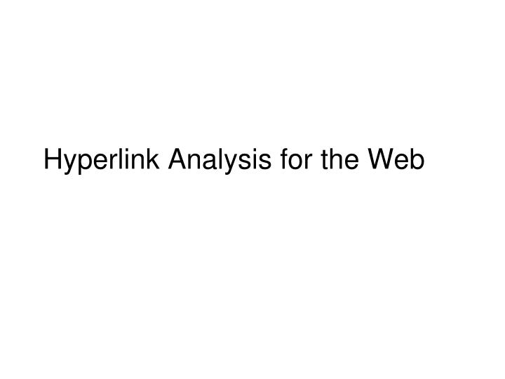 hyperlink analysis for the web n.