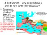 3 cell growth why do cells have a limit to how large they can grow