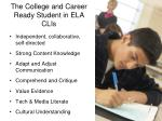 the college and career ready student in ela clis