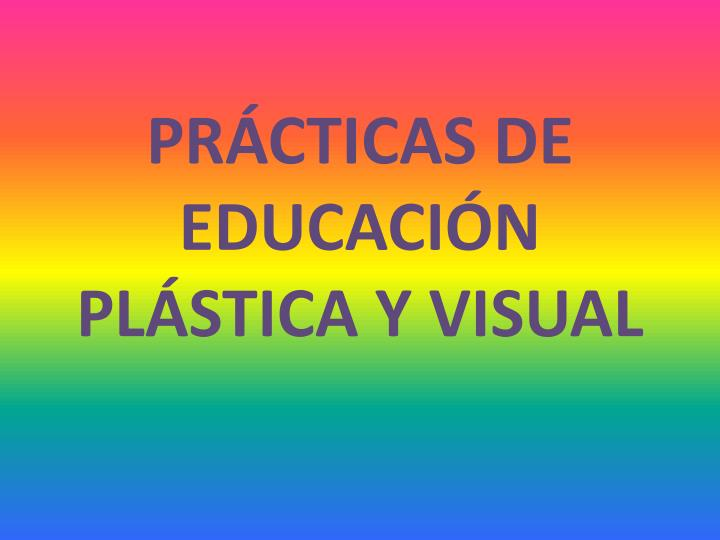 pr cticas de educaci n pl stica y visual