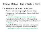 relative motion run or walk in rain1