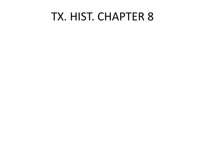 tx hist chapter 8 n.