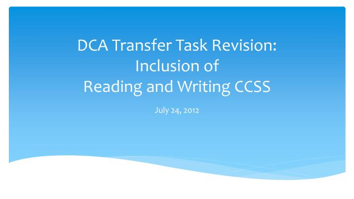 dca transfer task revision inclusion of reading and writing ccss n.