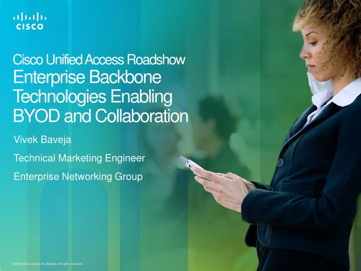 cisco unified access roadshow enterprise backbone technologies enabling byod and collaboration n.