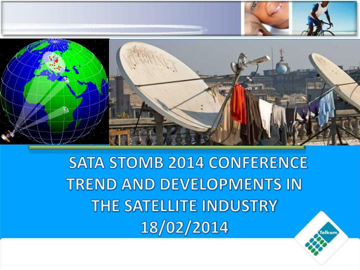 sata stomb 2014 conference trend and developments in the satellite industry 18 02 2014 n.