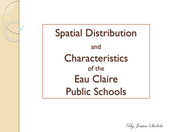 spatial distribution and characteristics of the eau claire public schools n.
