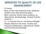 opposites to quality of life enhancement