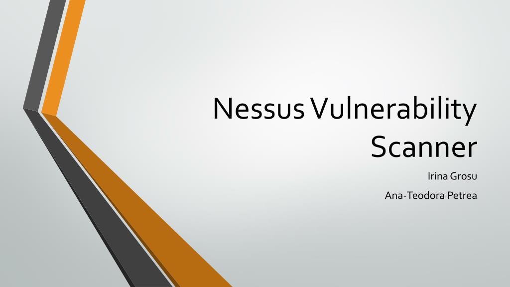 Ppt Nessus Vulnerability Scanner Powerpoint Presentation