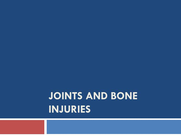 joints and bone injuries n.