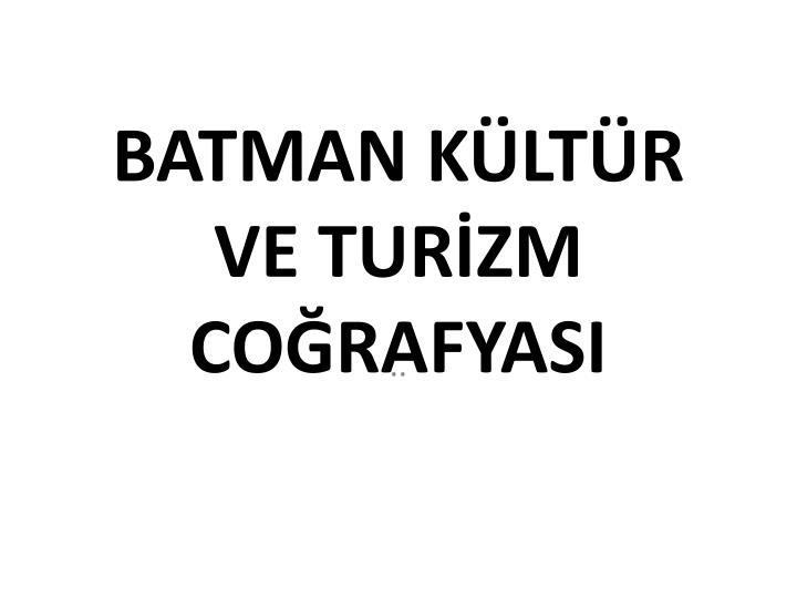 batman k lt r ve tur zm co rafyasi n.
