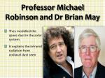 professor michael robinson and dr brian may