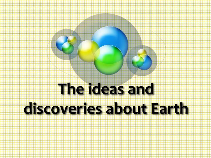 the ideas and discoveries about earth n.