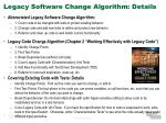 legacy software change algorithm details