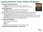 legacy software tools tricks strategies
