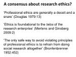 a consensus about research ethics
