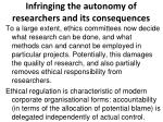 infringing the autonomy of researchers and its consequences