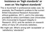 insistence on high standards or even on the highest standards